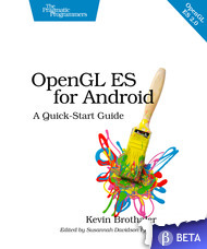 OpenGL ES for Android: A Quick-Start Guide